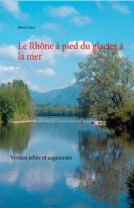 livre-le-rhone-a-pied-du-glacier-a-la-mer de Patrick Huet
